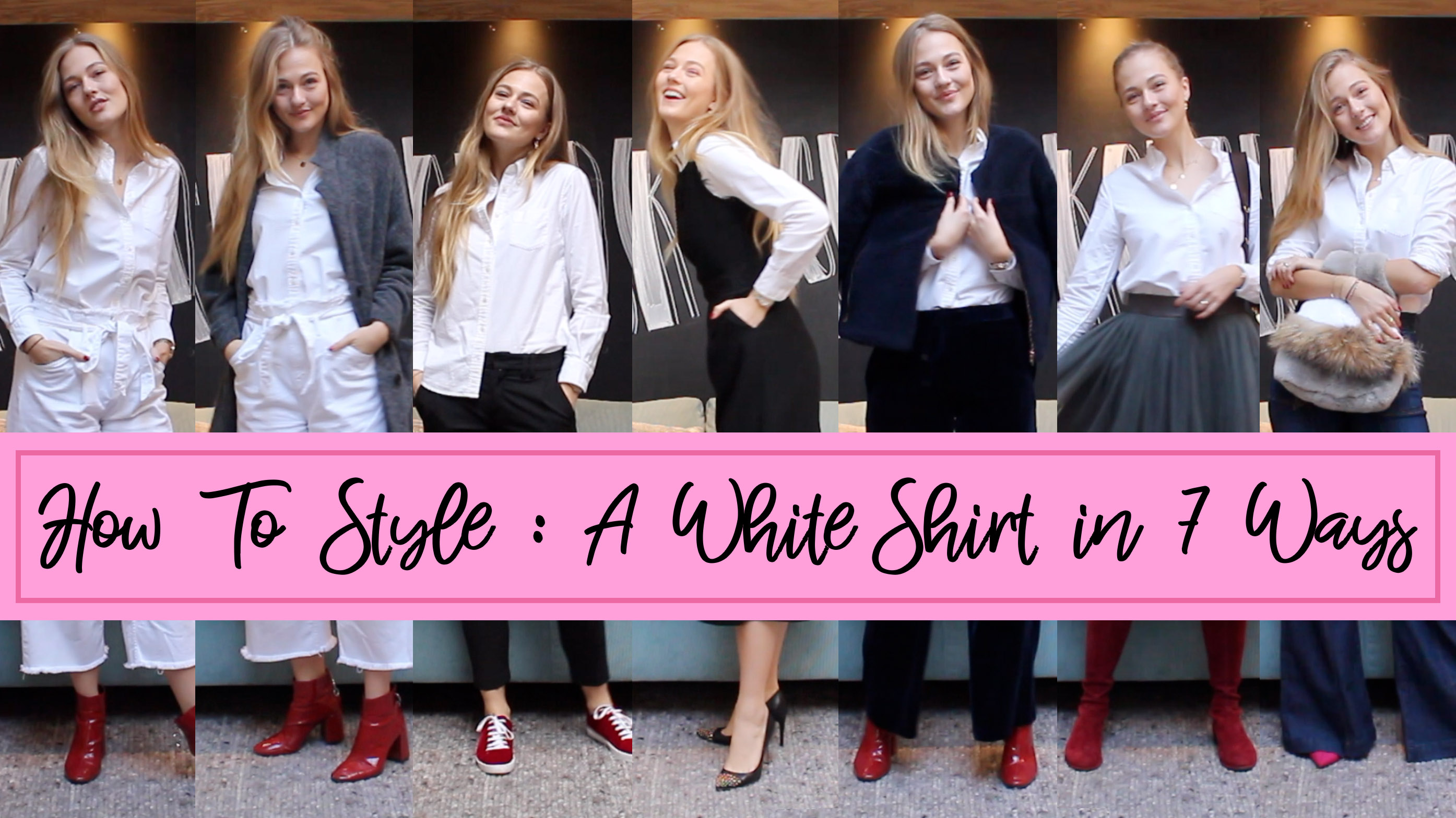 HOW TO STYLE : A WHITE SHIRT IN 7 WAYS