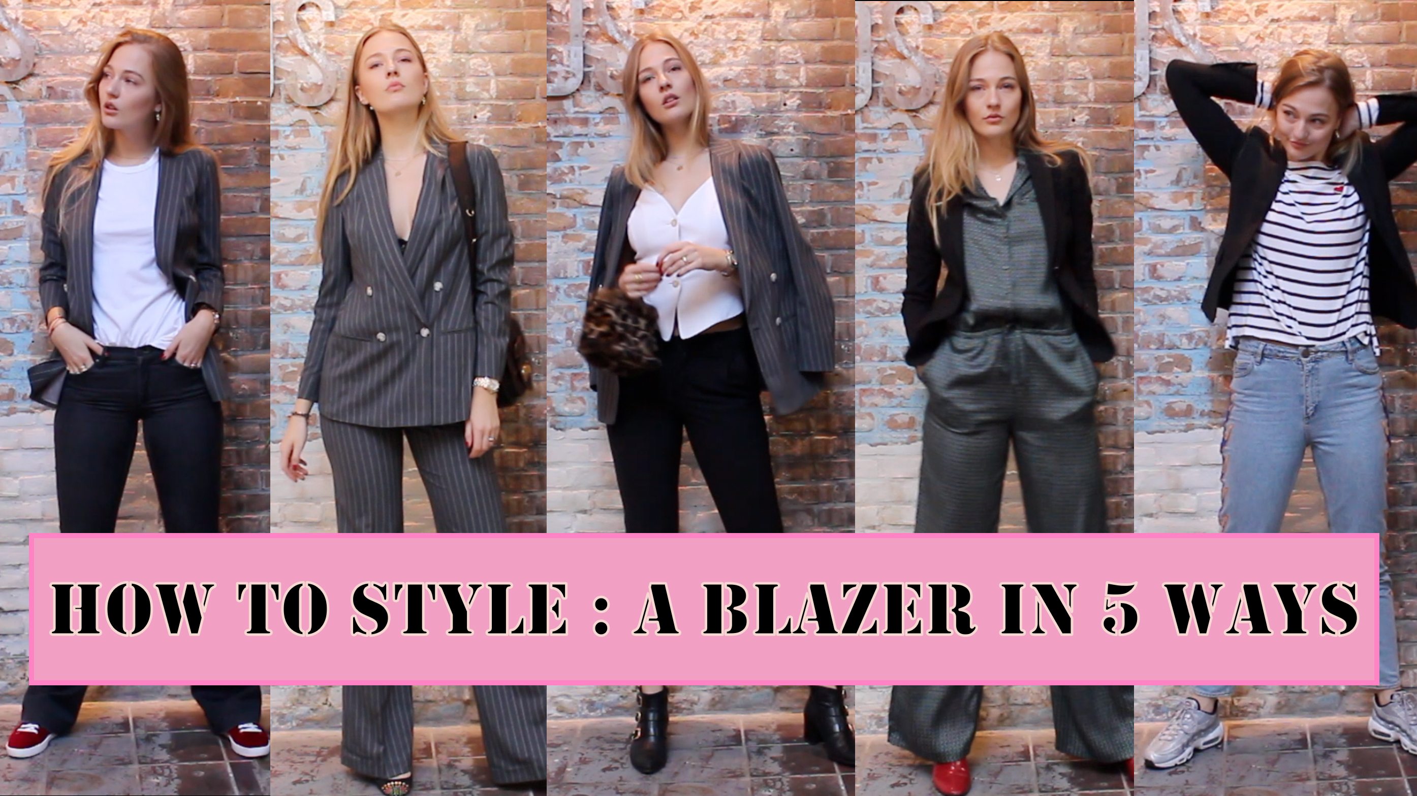 HOW TO STYLE : A BLAZER IN 5 WAYS