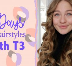 5 DAYS, 5 HAIRSTYLES WITH T3
