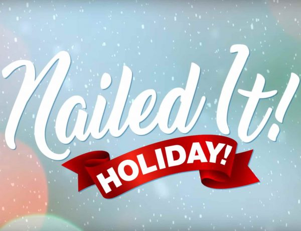 NETFLIX' NAILED IT! HOLIDAY! IS ALL YOU NEED AND MORE